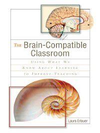 The Brain-Compatible Classroom, Laura Erlauer