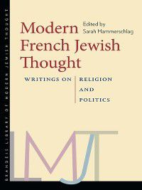 The Brandeis Library of Modern Jewish Thought: Modern French Jewish Thought