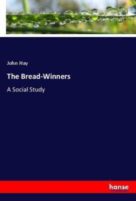 The Bread-Winners, John Hay