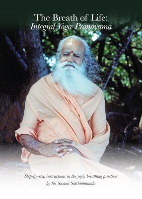 The Breath of Life: Integral Yoga Pranayama, Swami Satchidananda