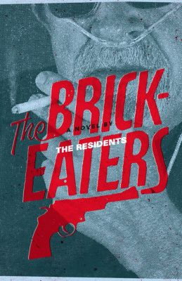The Brickeaters, The Residents