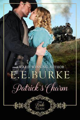 The Bride Train: Patrick's Charm (The Bride Train, #2), E.E. Burke