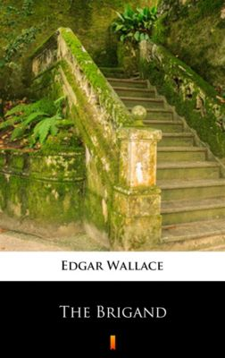 The Brigand, Edgar Wallace