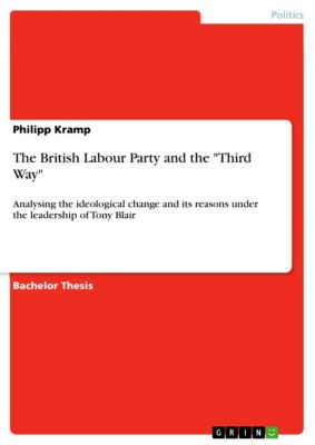 The British Labour Party and the Third Way, Philipp Kramp