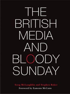 The British Media and Bloody Sunday