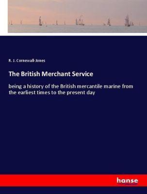 The British Merchant Service, R. J. Cornewall-Jones