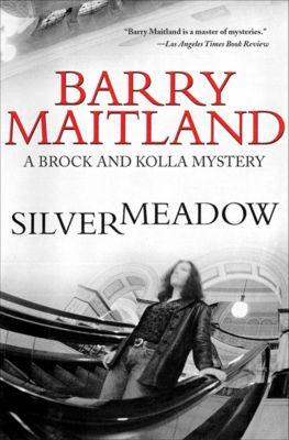 The Brock and Kolla Mysteries: Silvermeadow, Barry Maitland