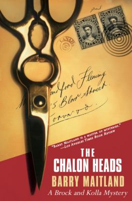 The Brock and Kolla Mysteries: The Chalon Heads, Barry Maitland