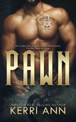 The Broken Bows: Pawn (The Broken Bows, #3), Kerri Ann