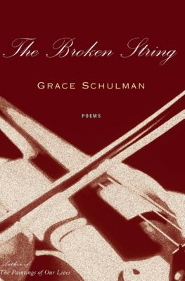 The Broken String, Grace Schulman