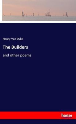 The Builders, Henry Van Dyke