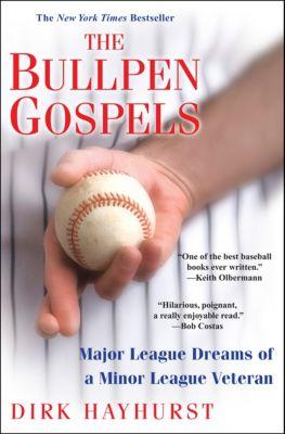 The Bullpen Gospels, Dirk Hayhurst