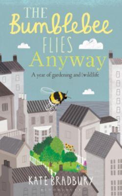 The Bumblebee Flies Anyway, Kate Bradbury