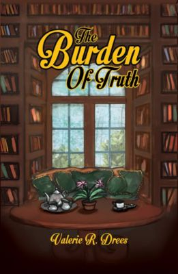 The Burden of Truth, Valerie R. Drees
