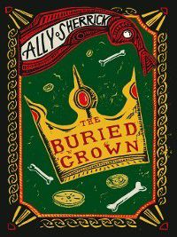 The Buried Crown, Ally Sherrick