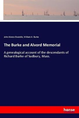 The Burke and Alvord Memorial, John Alonzo Boutelle, William A. Burke