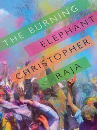 The Burning Elephant, Christopher Raja