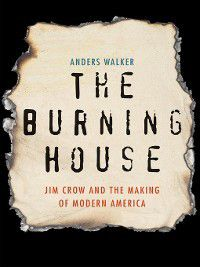 The Burning House, Anders Walker