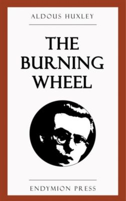 The Burning Wheel, Aldous Huxley