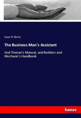 The Business Man's Assistant, Isaac R. Butts