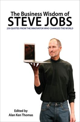 The Business Wisdom of Steve Jobs, Alan Ken Thomas