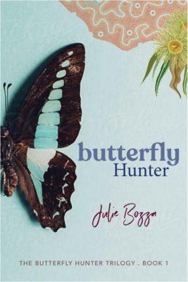 The Butterfly Hunter Trilogy: Butterfly Hunter, Julie Bozza