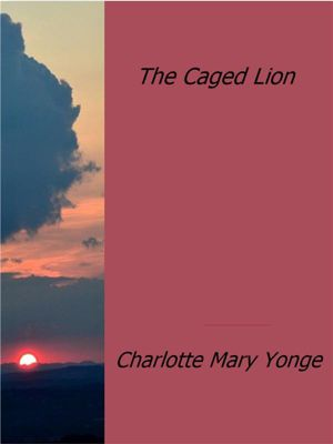 The Caged Lion, Charlotte Mary Yonge