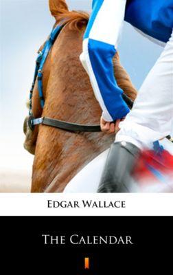 The Calendar, Edgar Wallace