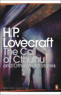 The Call of Cthulhu and Other Weird Stories, Howard Ph. Lovecraft