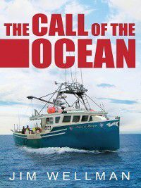The Call of the Ocean, Jim Wellman