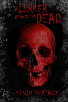 The Callahan Files: A Lurker Among The Dead (The Callahan Files, #1), Kevin Hurtack