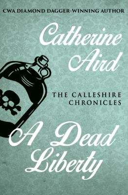 The Calleshire Chronicles: A Dead Liberty, Catherine Aird