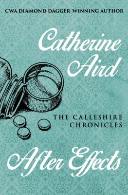 The Calleshire Chronicles: After Effects, Catherine Aird
