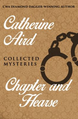 The Calleshire Chronicles: Chapter and Hearse, Catherine Aird