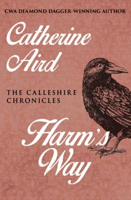 The Calleshire Chronicles: Harm's Way, Catherine Aird