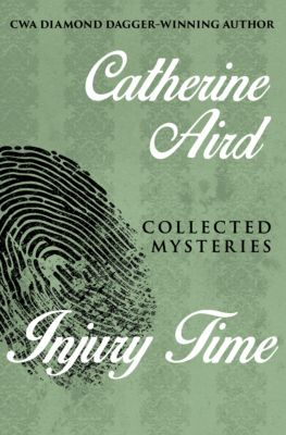 The Calleshire Chronicles: Injury Time, Catherine Aird