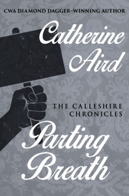The Calleshire Chronicles: Parting Breath, Catherine Aird