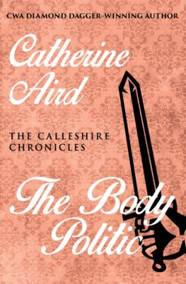 The Calleshire Chronicles: The Body Politic, Catherine Aird