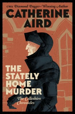 The Calleshire Chronicles: The Stately Home Murder, Catherine Aird