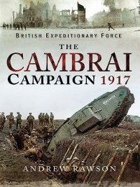 The Cambrai Campaign 1917, Andrew Rawson