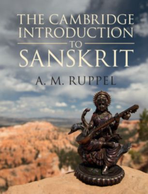 The Cambridge Introduction to Sanskrit, A. M. Ruppel