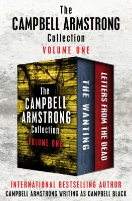 The Campbell Armstrong Collection Volume One, Campbell Armstrong