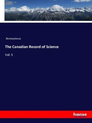 The Canadian Record of Science, Anonymous