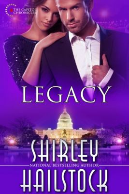 The Capitol Chronicles: Legacy (Capitol Chronicles Book 5), Shirley Hailstock
