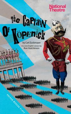 The Captain of Köpenick, Carl Zuckmayer, Ron Hutchinson