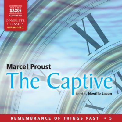 The Captive: Remembrance of Things Past - Volume 5 (Unabridged), Marcel Proust
