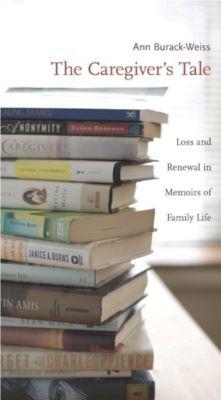 The Caregiver's Tale, Ann Burack-Weiss