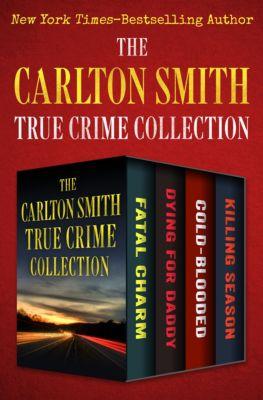 The Carlton Smith True Crime Collection, Carlton Smith