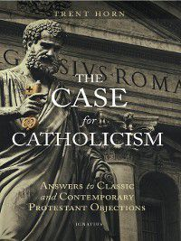 The Case for Catholicism, Trent Horn