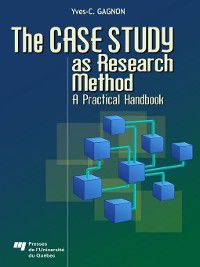 The Case Study as Research Method, Yves-Chantal Gagnon